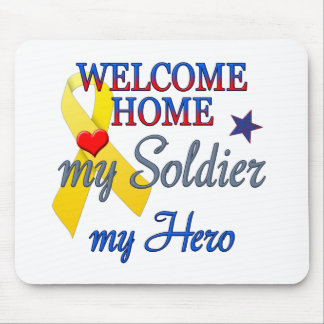 Welcome Home My Soldier My Hero Mouse Pad