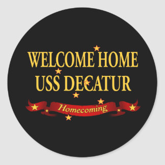Welcome Home USS Decatur Classic Round Sticker