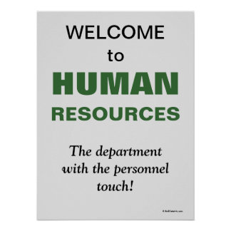 Welcome Human Resources Witty Slogan Office Sign