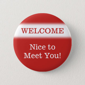 """WELCOME"" ""Nice to Meet You!"" Button"