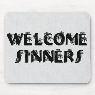 Welcome Sinners Mousepads