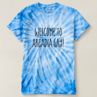 Welcome to Arcadia Gay! T-Shirt