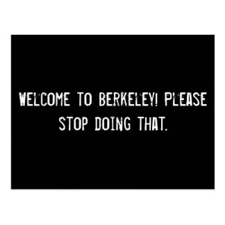 Welcome to Berkeley! Please stop doing that. Postcard