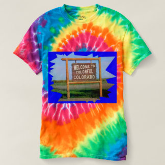 Welcome To Colorful Colorado Tie Dyed T-Shirt