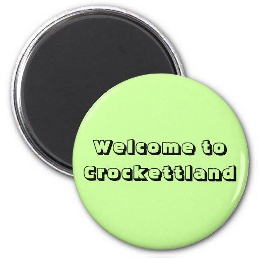 Welcome to Crockettland Refrigerator Magnet
