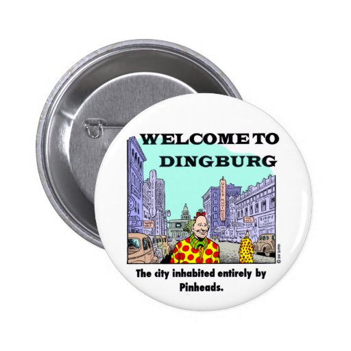 Welcome to Dingburg Pinback Button