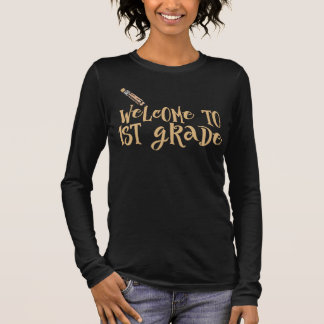 Welcome to first grade long sleeve T-Shirt