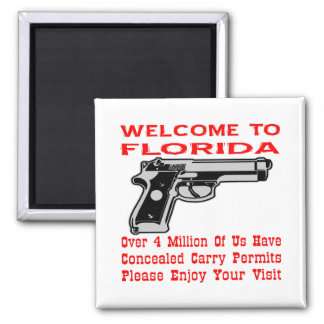 Welcome To Florida 4 Million Of Us Have Permits Square Magnet