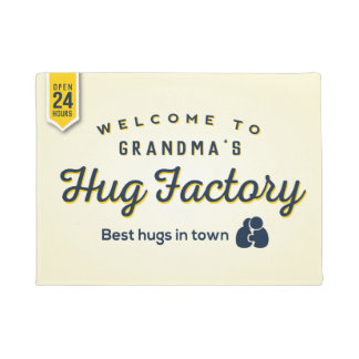 Welcome to Grandmas Hug Factory, Best Hugs in Town Doormat