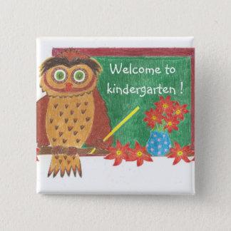 Welcome to kindergarten ! 15 cm square badge