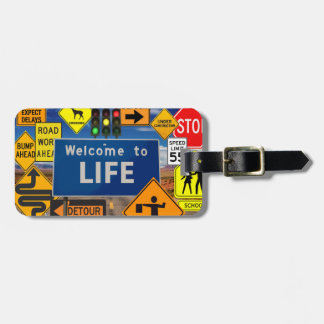 WELCOME TO LIFE LUGGAGE TAG