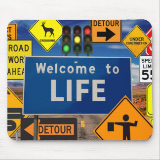 WELCOME TO LIFE MOUSE PAD