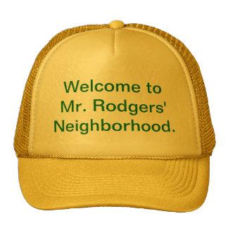 Welcome to Mr. Rodgers' Neighborhood. Cap