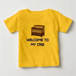 Welcome to My Crib Baby T-Shirt