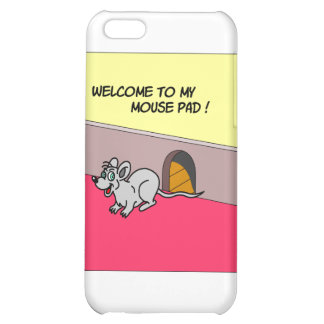 Welcome To My Mouse Pad iPhone 5C Covers