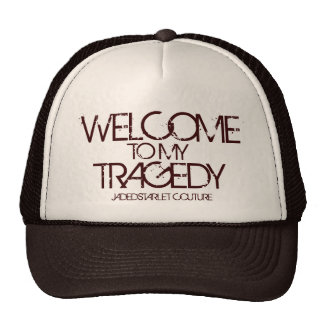 Welcome to my Tragedy trucker hat