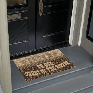 Welcome To Our Cabin In The Woods Doormat