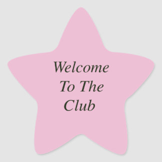 Welcome To The Club Star Sticker