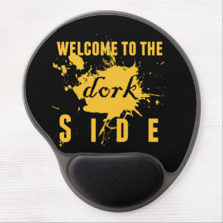 Welcome to the Dork side Gel Mouse Pad