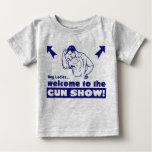 Welcome to the Gun Show! Tshirt