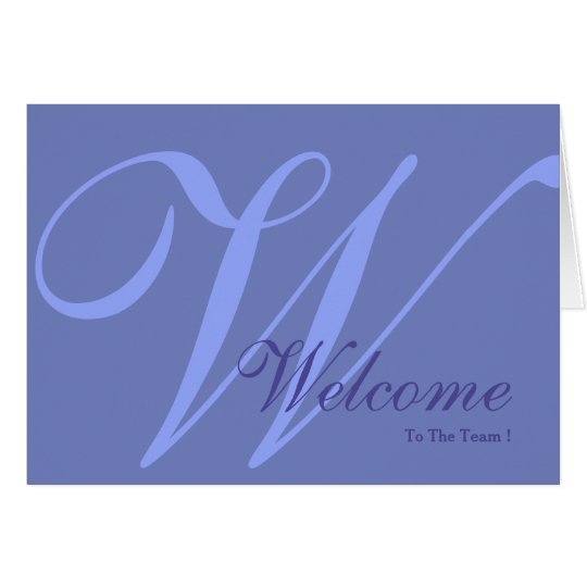 Welcome To The Team Monogram Card