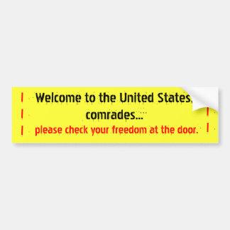 Welcome to the United States, comrades..., plea... Bumper Sticker