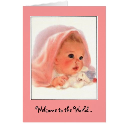 Welcome to the World...Beautiful baby girl Card