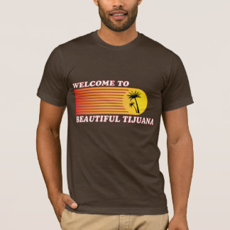 Welcome to Tijuana T-Shirt