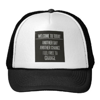WELCOME TO TODAY ANOTHER DAY CHANCE CHANGE INSULTS TRUCKER HAT