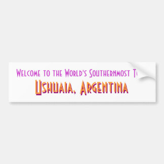 Welcome to Ushuaia Bumper Sticker