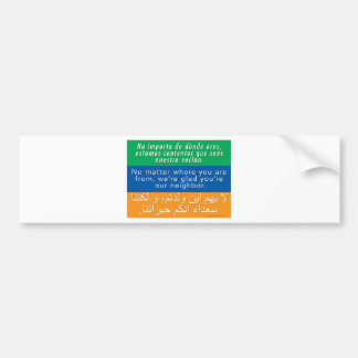 Welcome Your Neighbors - Spanish English Arabic Bumper Sticker