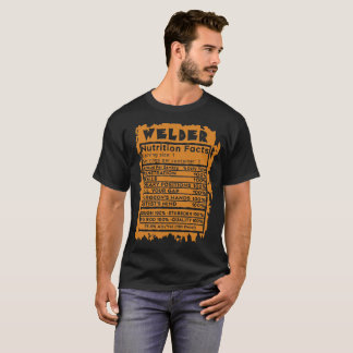 Welder Nutrition Facts Serving Size T-Shirt