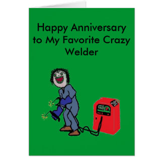 Welders are Crazy Greeting Card