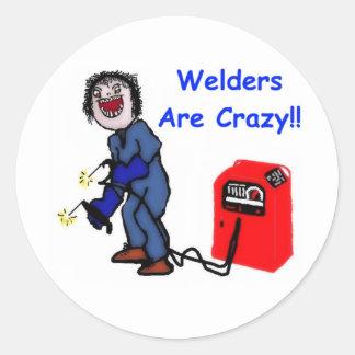 Welders are Crazy Round Sticker