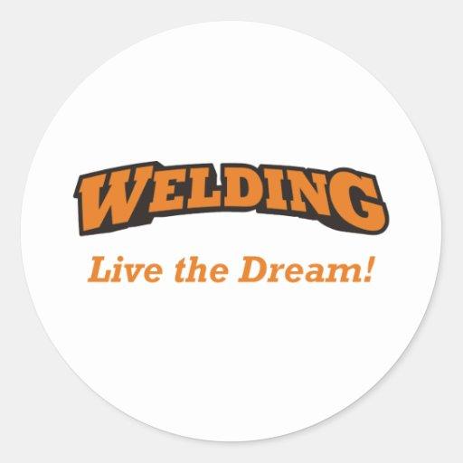 Welding / Dream Round Sticker