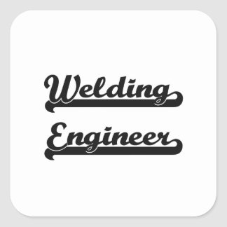 Welding Engineer Classic Job Design Square Sticker