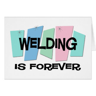 Welding Is Forever Card