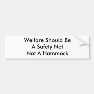 Welfare Should BeA Safety Net Not A Hammock Bumper Sticker