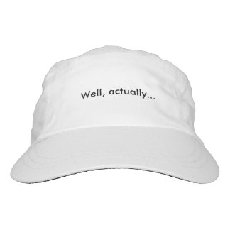 Well, actually... hat