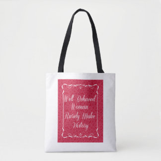 Well Behaved Woman Tote