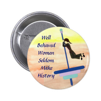 Well Behaved Women 6 Cm Round Badge