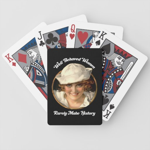 Well Behaved Women Rarely Make History Bicycle Poker Deck