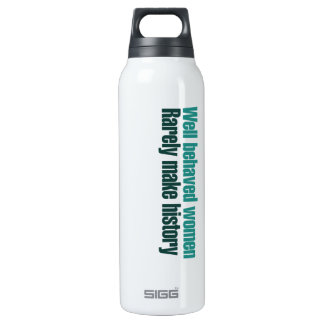 Well behaved women rarely make history 16 oz insulated SIGG thermos water bottle