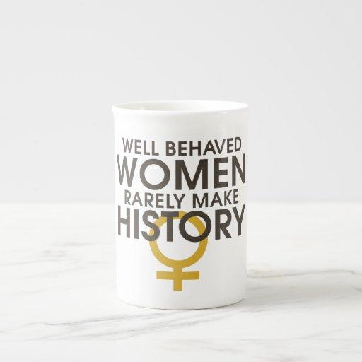 Well behaved women rarely make history bone china mugs