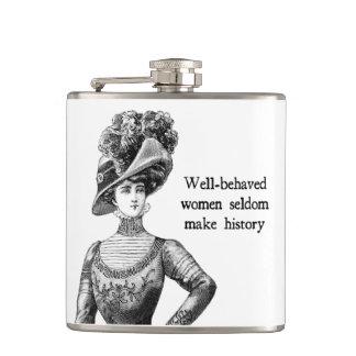 Well-Behaved Women Seldom Make History Flask
