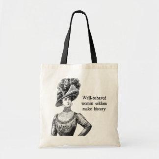 Well-Behaved Women Seldom Make History Tote Bag