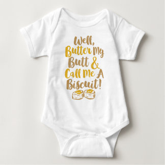 Well Butter My Butt And Call Me A Biscuit Baby Bodysuit