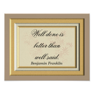 Well Done - Ben Franklin quote - art print