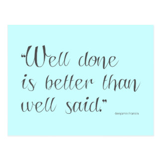 Well done is better - motivational postcard