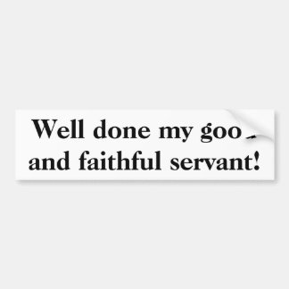 """""""Well done my good and faithful servant"""" sticker"""